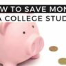 How a College Student Can Save Money